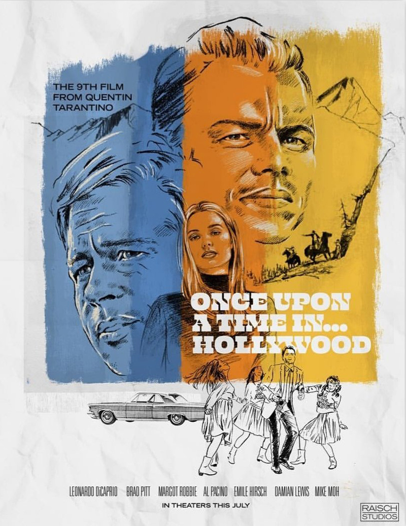 Once Upon A Time In Hollywood by Raisch Studios